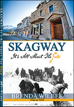 Skagway: It's All About The Gold